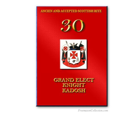 30° Degree, Grand Elect Knight Kadosh. Scottish Rite. Masonic ritual