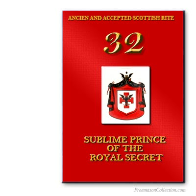 32° Degree, Sublime Prince of the Royal Secret . Scottish Rite. Masonic ritual