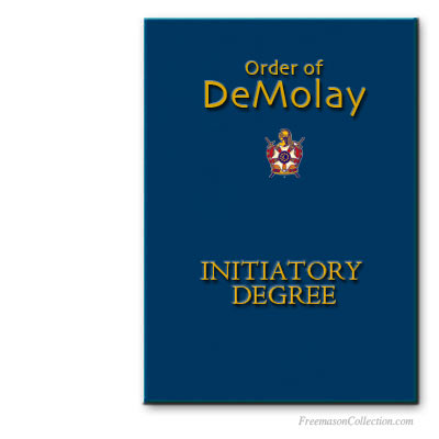 DeMolay Initiation Ritual. Appendant masonic bodies rituals.