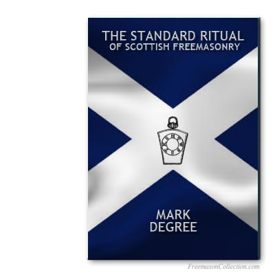 Mark Degree. Scottish Standard Ritual. Masonic ritual.