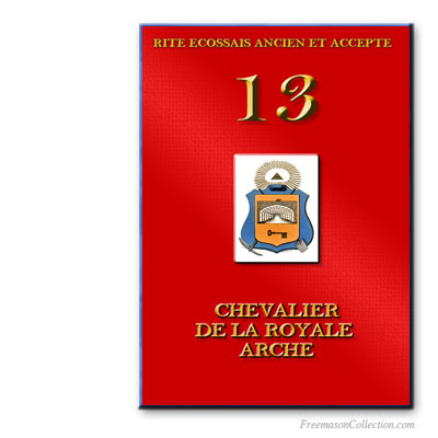 Rituel de Chevalier de Royal Arche. Ancient and Accepted Scottish Rite.