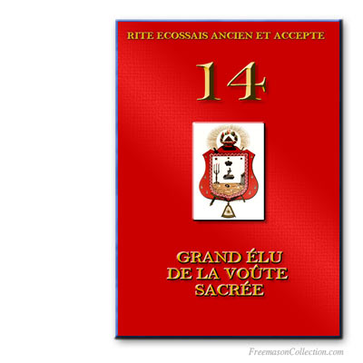 Rituel de Grand Élu de la Voûte Sacrée ou Sublime Maçon. Ancient and Accepted Scottish Rite.