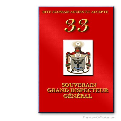 33° Souverain Grand Inspecteur. Ancient and Accepted Scottish Rite. Freemasonry