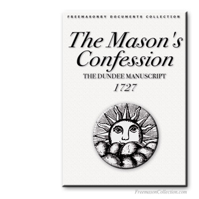 The Dundee Manuscript. A Mason's Confession. Early Masonic Cathechism.
