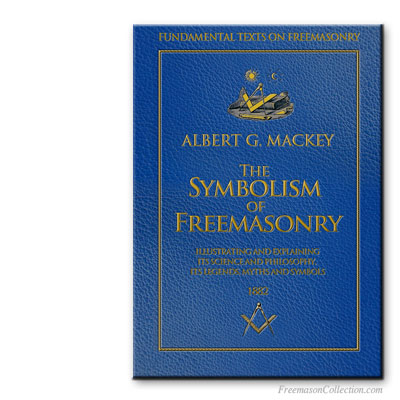 Albert G Mackey The Symbolism Of Freemasonry Illustrating And