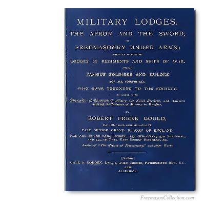 Military Lodges. Robert Frekke Gould