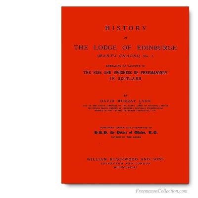 David Murray Lyon, History of the Lodge of Edinburgh, Mary's Chapel n°1.