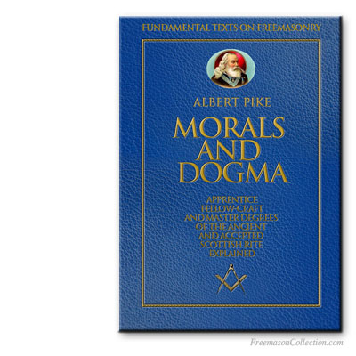 Albert Pike, Morals and Dogma.
